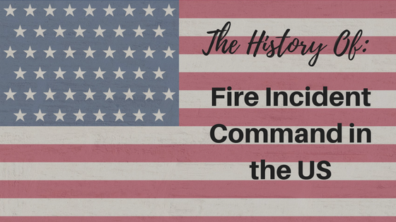 [Infographic] The History of Fire Incident Command in the US