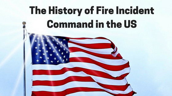 History of Fire Incident Command in US
