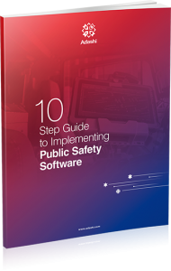 Public Safety Technology Resources - 10 Step Guide to Implementing Public Safety Software